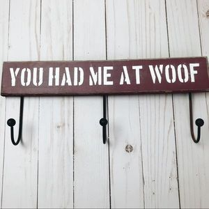 Other - You Had Me At Woof Dog Leash Hanging Rack